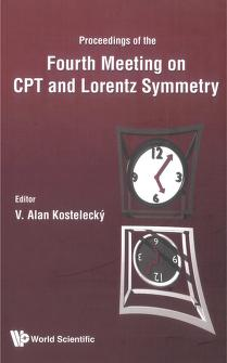 Proceedings of the Fourth Meering on CPT and Lorentz Symmetry, Bloomington, USA, 8-11 August 2007 by Meeting on CPT and Lorentz Symmetry (4th 2007 Indiana University, Bloomington)