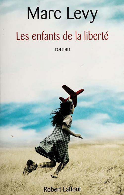 Les enfants de la liberté by Marc Lévy