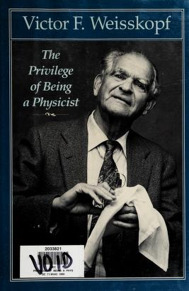 Cover of: The privilege of being a physicist | Victor Frederick Weisskopf