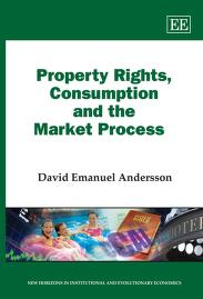 Property rights, consumption and the market process by David E. Andersson