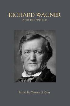 Cover of: Richard Wagner and his world | Thomas S. Grey