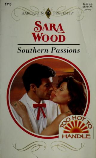 Cover of: Southern Passions (Too Hot To Handle) | Sara Wood