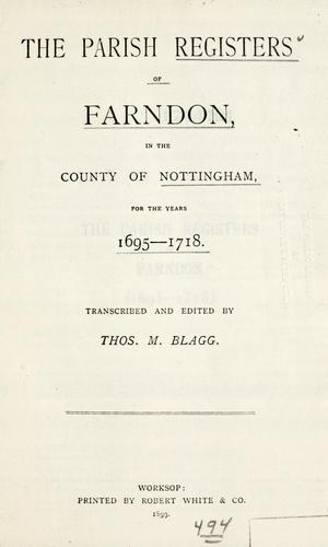 Parish registers of Farndon, in the county of Nottingham, for the years 1695-1718 by Farndon, England (Nottinghamshire)