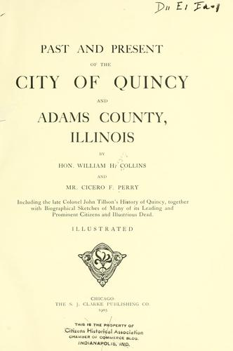 Past and present of the city of Quincy and Adams County, Illinois by Collins, William H.