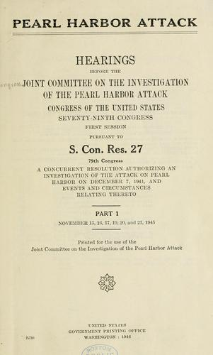 Pearl Harbor Attack by United States. Congress. Joint Committee on the Investigation of the Pearl Harbor Attack.