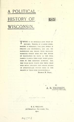 A political history of Wisconsin by Alexander McDonald Thomson