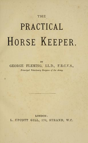 The practical horse keeper by George Fleming