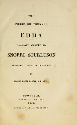 The prose, or, Younger Edda commonly ascribed to Snorri Sturluson by Snorri Sturluson, Dasent, George Webbe Sir