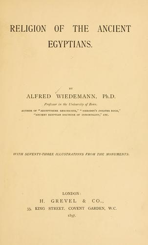 Religion of the ancient Egyptians by Alfred Wiedemann