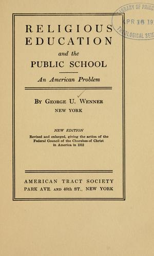 Religious education and the public school by George Unangst Wenner