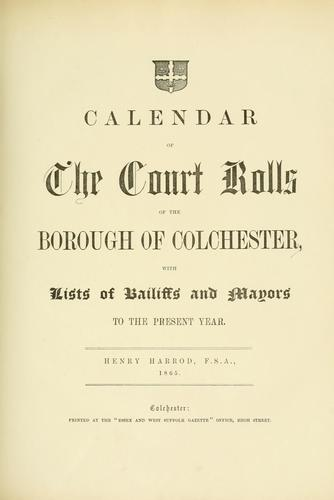 Repertory of the records & evidences of the Borough of Colchester by Henry Harrod
