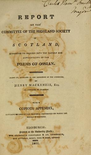 Report of the Committee of the Highland Society of Scotland, appointed to inquire into the nature and authenticity of the poems of Ossian.
