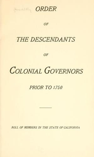 Roll of members in the state of California by Hereditary Order of Descendants of Colonial Governors.