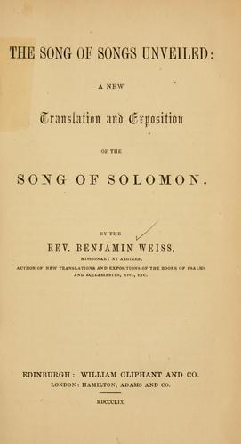 The song of songs unveiled by Benjamin Weiss