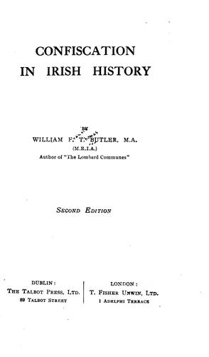 Confiscation in Irish history by by William F.T. Butler.