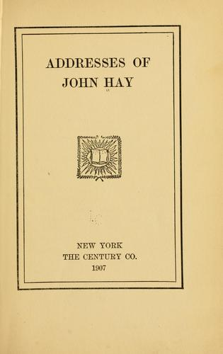 Addresses of John Hay.