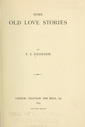 Some old love stories. by T. P. O'Connor