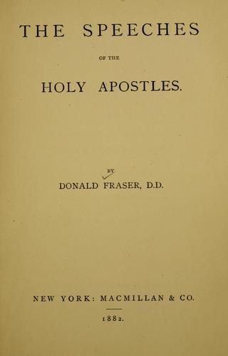 The speeches of the holy Apostles by Fraser, Donald