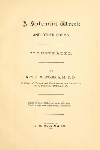 A splendid wreck and other poems by E. M. Wood