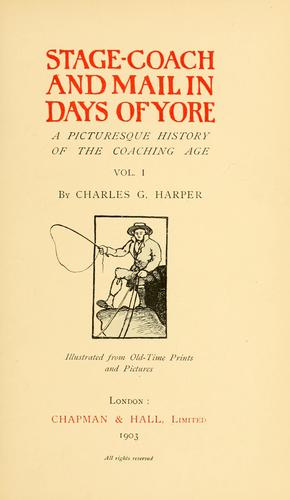 Stage-coach and mail in days of yore by Harper, Charles G.