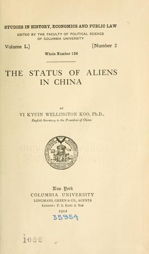 The status of aliens in China by V. K. Wellington Koo