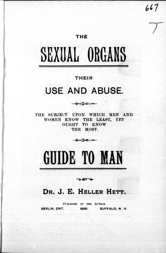 The sexual organs, their use and abuse by J. E. Heller Hett