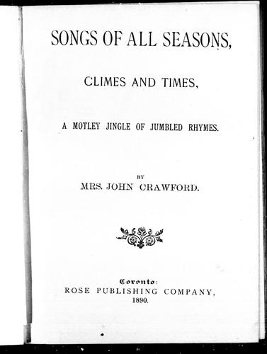 Songs of all seasons, climes and times by Crawford, John Mrs.