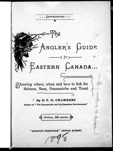 The angler's guide to Eastern Canada by E. T. D. Chambers
