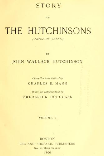 Story of the Hutchinsons (tribe of Jesse) by John Wallace Hutchinson