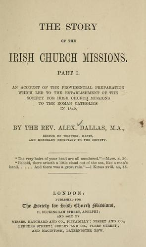The story of the Irish church missions by Alexander R. C. Dallas