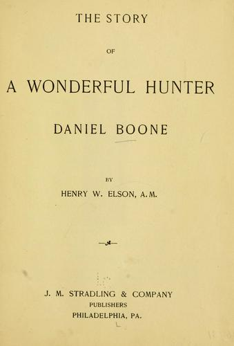 The story of a wonderful hunter by Henry W. Elson