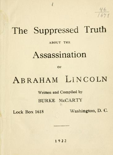 The suppressed truth about the assassination of Abraham Lincoln by Burke McCarty