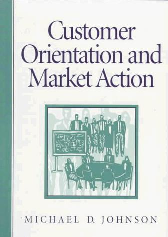 Customer orientation and market action by Johnson, Michael D.
