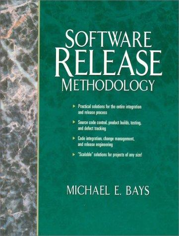 Software release methodology by Michael E. Bays