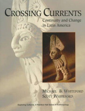 Image 0 of Crossing Currents: Continuity and Change in Latin America