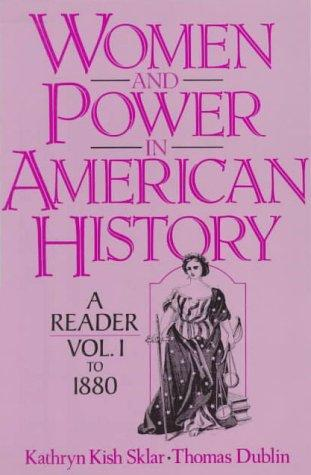 Women and Power in American History by Kathryn Kish Sklar