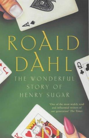 Wonderful Story of Henry Sugar, the by Roald Dahl