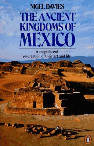 The Ancient Kingdoms of Mexico (Penguin History) by Nigel Davies