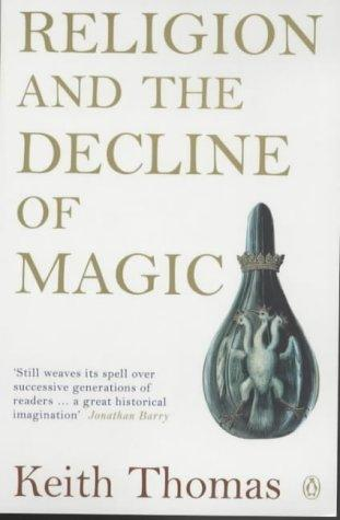 Religion and the Decline of Magic by Keith Thomas