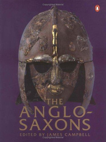 The Anglo-Saxons by Campbell, James