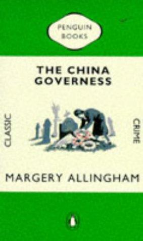 The China Governess (Penguin Classic Crime S.) by Margery Allingham