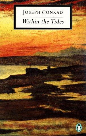 Within the Tides (Twentieth-Century Classics) by Joseph Conrad