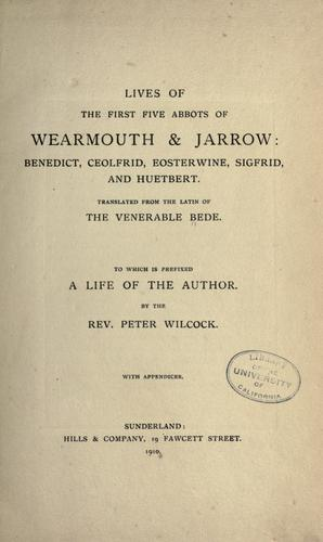 Lives of the first five abbots of Wearmouth & Jarrow by Saint Bede the Venerable