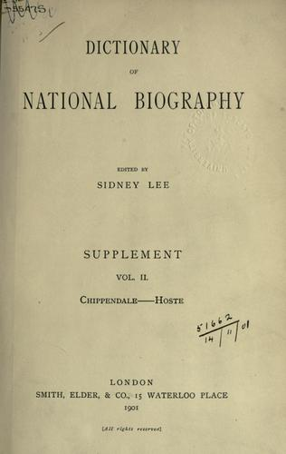 The dictionary of national biography by edited by Sir Leslie Stephen and Sir Sidney Lee.  From the earliest times to 1900.  Supplement [2]- 1901-