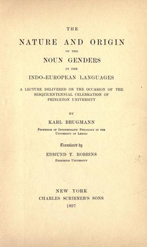 The nature and origin of the noun genders in the Indo-European languages by Karl Brugmann