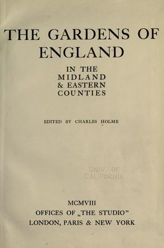 The gardens of England in the midland & eastern counties by Charles Holme
