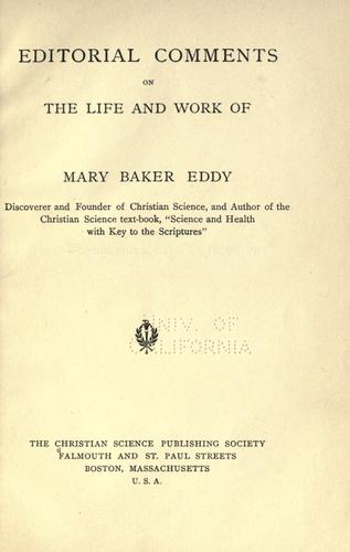 Editorial comments on the life and work of Mary Baker Eddy by Christian Science Publishing Society.