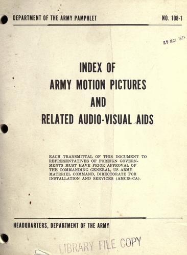 Index of army motion pictures and related audio-visual aids by United States. Dept. of the Army.