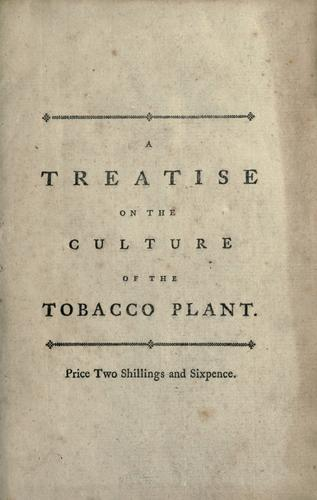 A treatise on the culture of the tobacco plant by Jonathan Carver