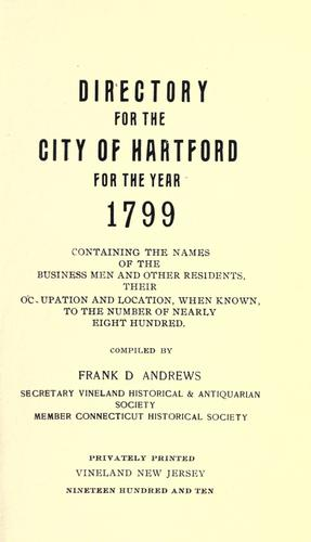 Directory for the city of Hartford for the year 1799 by Andrews, Frank D.